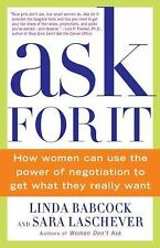 Ask for It : How Women Can Use the Power of Negotiation to Get What They...