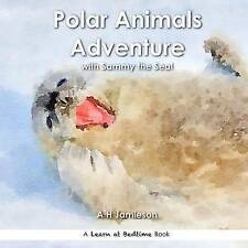 Polar Animals Adventure: With Sammy the Seal by Jamieson, A. H. -Paperback