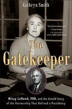 The Gatekeeper : Missy Lehand, FDR, and the Untold Story of the Partnership...