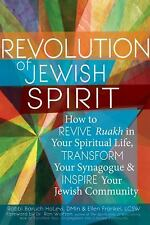 Revolution of the Jewish Spirit: How to Revive emRuakh/em in Your Spiritual Life
