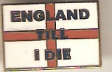 ENGLAND TILL I DIE ST GEORGE LOYALIST WORLD CUP FOOTBALL BADGE