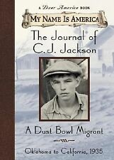 My Name Is America: The Journal Of Cj Jackson, A Dust Bowl Migrant, Durbin, Will