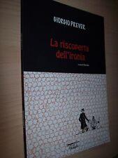 GIORGIO PREVER-LA RISCOPERTA DELL'IRONIA-DINO ALOI-IL PENNINO 2014 NUOVO!!