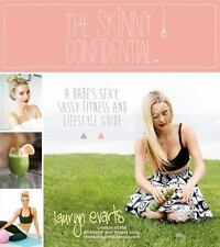 The Skinny Confidential: A Babe's Sexy, Sassy Fitness and Lifestyle Guide by Ev