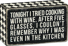 "PBK 5"" x 3"" Wood BOX SIGN ""Cooking With Wine..Couldn't Remember Why In Kitchen"