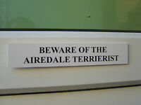 Airedale TERRIERIST Door / Gate Funny Dog Sign