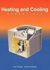 Heating and Cooling Essentials by LaDonna Killinger and Jerry Killinger...
