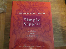 Moosewood Restaurant Simple Suppers : Fresh Ideas for the Weeknight Table by...