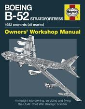 Boeing B-52 Stratofortress: 1952 onwards (all marks) (Owners' Workshop Manual),