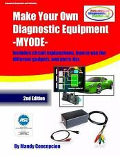 Make Your Own Diagnostic Equipment~diagnosing modern automotive systems~NEW!