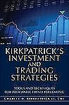 Kirkpatrick's Investment and Trading Strategies : Tools and Techniques for...
