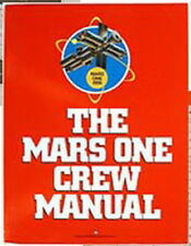 1985 Mars One Crew Manual-Trip to Mars SC Technical Manual- 1st Print-FREE S&H