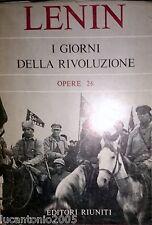 VLADIMIR ILIC LENIN I GIORNI DELLA RIVOLUZIONE OPERE 26 EDITORI RIUNITI 1966