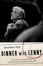 Dinner with Lenny The Last Long Interview with Leonard Bernstein Jonathan Cott