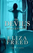 The Devil's Playground : The Faraway Series by Eliza Freed (2015, Paperback)