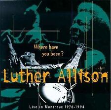 Where Have You Been? Live in Montreux 1976-1994 by Luther Allison NEW SEALED CD