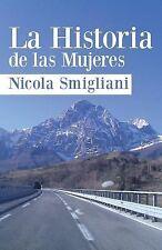 La Historia de Las Mujeres by Nicola Smigliani (2015, Paperback)