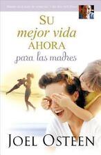Su mejor vida ahora para las madres (Spanish Edition)