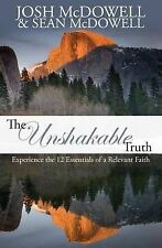 The Unshakable Truth: How You Can Experience the 12 Essentials of a Relevant