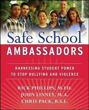 Safe School Ambassadors : Harnessing Student Power to Stop Bullying and...