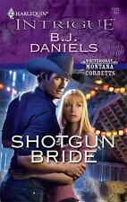 Intrigue: Shotgun Bride 1125 by B. J. Daniels (2009, Paperback)