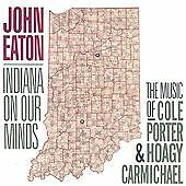 John Eaton - Indiana on Our Minds (The Music of Cole Porter, 2002)