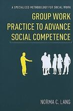 Group Work Practice to Advance Social Competence: A Specialized Methodology for