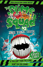 Slime Squad Vs The Toxic Teeth: Book 2, Cole, Steve, New Book