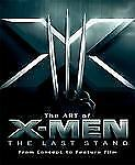 The Art Of The X-Men : Last Stand Hardcover HC From Concept To Feature Film 2006