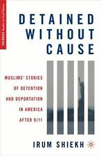 Detained without Cause: Muslims' Stories of Detention and Deportation -ExLibrary