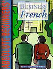 Absolute Beginners : ' Business French: Coursebook : (for use with Absolute Begi