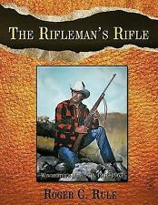 The Rifleman's Rifle : Winchester's Model 70, 1936-1963 by Roger C. Rule...