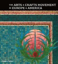 The Arts and Crafts Movement in Europe and America: Design for the Mod-ExLibrary