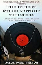 The 111 Best Music Lists of The 2000s : From the Blog, the Good, the Bad and...