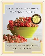 Mrs. Wheelbarrow's Practical Pantry: Recipes and Techniques for Year-R-ExLibrary