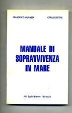 Milanesi-Cristini # MANUALE DI SOPRAVVIVENZA IN MARE #F.lli Scalvi Editori 1988