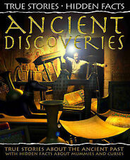 True Stories, Hidden Facts: Ancient Discoveries: True Stories about the Ancient