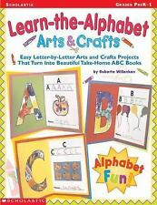 Learn-the-Alphabet Arts & Crafts: Easy Letter-by-Letter Arts and Crafts Projects