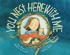 You Nest Here with Me by Jane Yolen and Heidi E. Y. Stemple (2015, Picture Book)