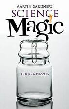 Dover Magic Bks.: Martin Gardner's Science Magic : Tricks and Puzzles by...