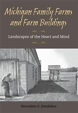 Michigan Family Farms and Farm Buildings : Landscapes of the Heart and Mind...