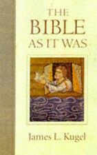 The Bible As It Was, Kugel, James L., Very Good