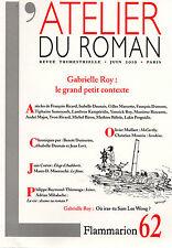 L'ATELIER DU ROMAN , FLAMMARION , GABRIELLE ROY : LE GRAND PETIT CONTEXTE