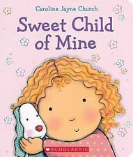 Sweet Child of Mine : A Caroline Jayne Church Treasury by Caroline Jayne...