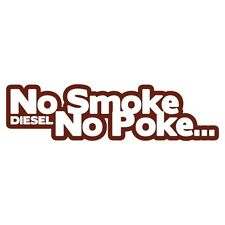 NO SMOKE NO POKE Diesel Power Car Van Bumper Sticker Decal Turbo Drift Burgundy