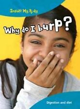 Why do I Burp? (Inside My Body),Thomas, Isabel,New Book mon0000056382