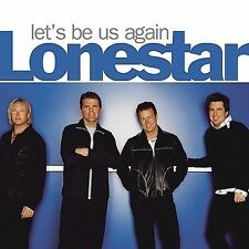 Let's Be Us Again by Lonestar (Country) (CD, May-2004, BNA) Free Ship #HY69