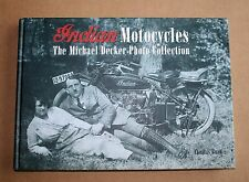 Indian Motorcycles - The Michael Decker Photo Collection by Thomas Bund