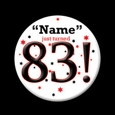 CUSTOM Name and Age 83! Birthday Favor BUTTON Birthday or Party Decoration 2765