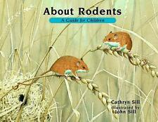 About Rodents: A Guide for Children (About... (Peachtree Hardcover))